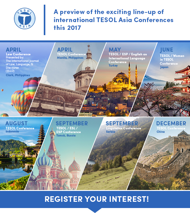 A Preview of the exciting-line-up of International TESOL Asia Conferences this 2017
